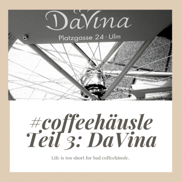 DaVina Café coffeehäusle Ulm Test Serie